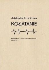 Okładka książki Kołatanie Adelajda Truścińska