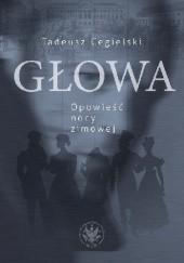 Okładka książki Głowa. Opowieść nocy zimowej Tadeusz Cegielski