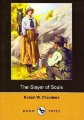 Okładka książki The Slayer of Souls Robert W. Chambers