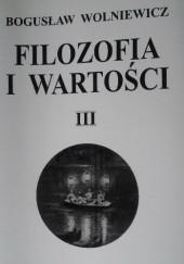 Okładka książki Filozofia i Wartości III Bogusław Wolniewicz