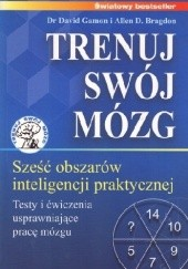 Okładka książki Trenuj swój mózg Allen D. Bragdon,David Gamon