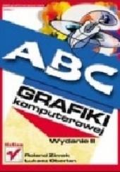 Okładka książki ABC grafiki komputerowej Roland Zimek,Łukasz Oberlan