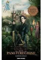 Okładka książki Osobliwy dom pani Peregrine Ransom Riggs