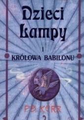 Okładka książki Dzieci lampy i królowa Babilonu Philip Kerr