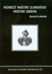 Okładka książki Pierwsze państwo słowiańskie. Państwo Samona Gerard Labuda