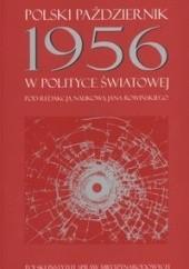 Okładka książki Polski październik 1956 w polityce światowej Jan Rowiński