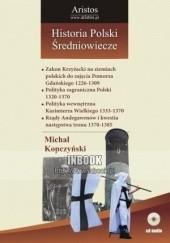 Okładka książki Historia Polski: średniowiecze t. 22 Michał Kopczyński