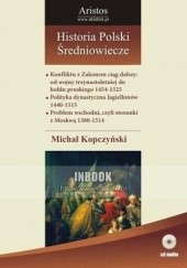 Okładka książki Historia Polski: średniowiecze t. 24 Michał Kopczyński