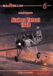 Okładka książki Atak Na Tarent 1940 Andrzej Perepeczko