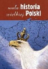 Okładka książki Mała historia wielkiej Polski Grzegorz Kucharczyk