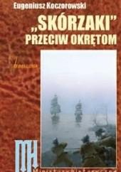 Okładka książki Skórzaki przeciw okrętom Eugeniusz Koczorowski