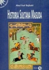 Okładka książki Historia sułtana Masuda Abul Fazl Bajhaki