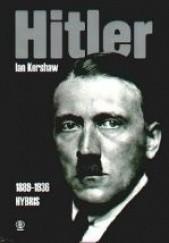 Okładka książki Hitler. T.1 (1889-1936): Hybris Ian Kershaw