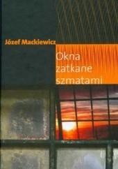 Okładka książki Okna zatkane szmatami Józef Mackiewicz