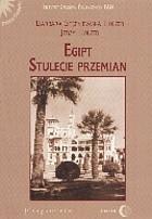 Okładka książki Egipt. Stulecie przemian Jerzy Holzer,Barbara Stępniewska-Holzer