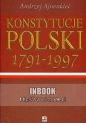 Okładka książki Konstytucje Polski w rozwoju dziejowym 1791-1997 - Andrzej Ajnenkiel Andrzej Ajnenkiel