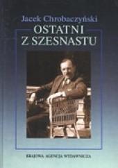 Okładka książki Ostatni z szesnastu Jacek Chrobaczyński