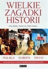 Okładka książki Wielkie zagadki historii. Polska - Europa - świat Adam Krawiec