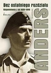 Okładka książki Bez ostatniego rozdziału. Wspomnienia z lat 1939-1946 Władysław Anders
