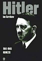 Okładka książki Hitler. T.2, cz.2 (1941-1945): Nemezis Ian Kershaw