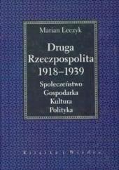 Okładka książki Druga Rzeczpospolita 1918 -1939 Marian Leczyk
