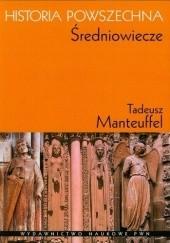 Okładka książki Historia Powszechna. Średniowiecze Tadeusz Manteuffel