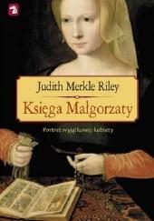 Okładka książki Księga Małgorzaty Judith Merkle Riley