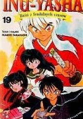 Okładka książki Inu-Yasha. Baśń z feudalnych czasów - tom 19 Rumiko Takahashi