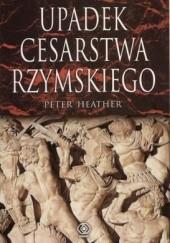 Okładka książki Upadek Cesarstwa Rzymskiego Peter Heather