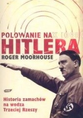 Okładka książki Polowanie na Hitlera Roger Moorhouse