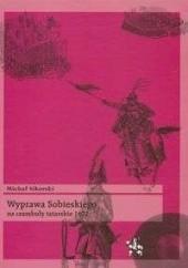 Okładka książki Wyprawa Sobieskiego na czambuły tatarskie 1672 Michał Sikorski