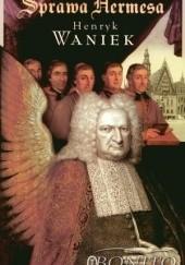 Okładka książki Sprawa Hermesa Henryk Waniek