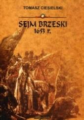 Okładka książki Sejm brzeski 1653 r. Tomasz Ciesielski