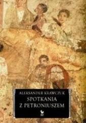 Okładka książki Spotkania z Petroniuszem Aleksander Krawczuk