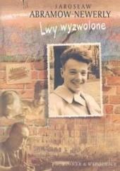 Okładka książki Lwy wyzwolone Jarosław Abramow-Newerly