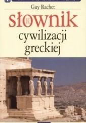 Okładka książki Słownik cywilizacji greckiej Guy Rachet