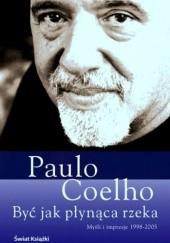 Okładka książki Być jak płynąca rzeka Paulo Coelho