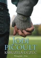 Okładka książki Karuzela uczuć Jodi Picoult