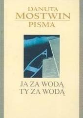 Okładka książki Ja za wodą ty za wodą Danuta Mostwin