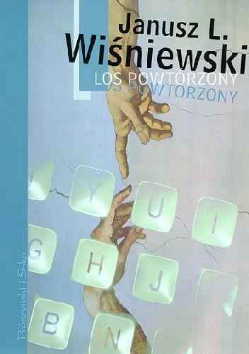 Okładka książki Los powtórzony Janusz Leon Wiśniewski