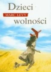 Okładka książki Dzieci wolności Marc Levy
