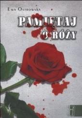 Okładka książki Pamiętaj o róży Ewa Maria Ostrowska