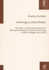 Okładka książki Unterwegs zu einem Denker Arkadiusz Żychliński