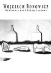 Okładka książki Hurtownia ran i Wiersze ludowe Wojciech Bonowicz