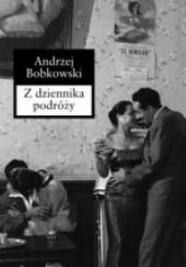 Okładka książki Z dziennika podróży Andrzej Bobkowski