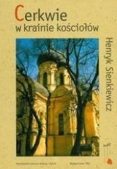 Okładka książki Cerkwie w krainie kościołów Henryk Sienkiewicz