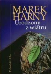 Okładka książki Urodzony z wiatru Marek Harny