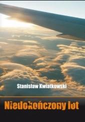 Okładka książki Niedokończony lot Stanisław Kwiatkowski
