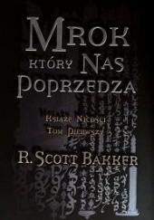 Okładka książki Mrok, który nas poprzedza R. Scott Bakker