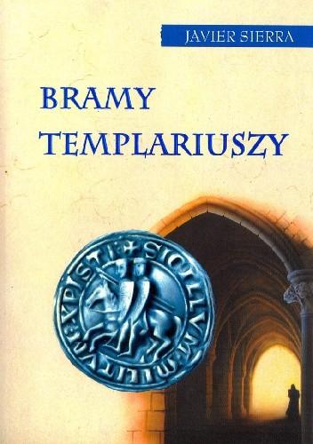 Okładka książki Bramy templariuszy Javier Sierra